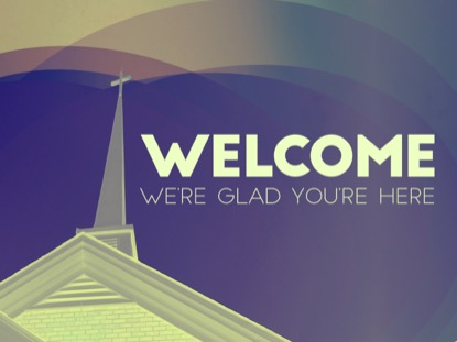 OUR CHURCH WELCOME MOTION
