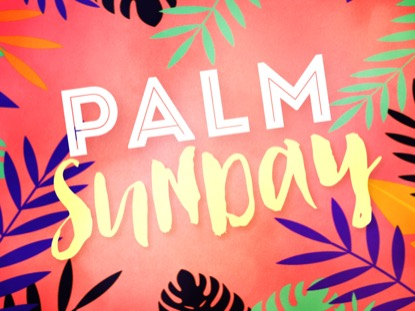 PALM SUNDAY PARTY MOTION 1