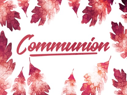 THANKSGIVING CRISP LEAVES COMMUNION MOTION