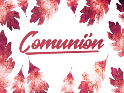 THANKSGIVING CRISP LEAVES COMMUNION MOTION - SPANISH
