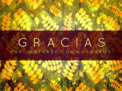 THANKSGIVING GRATITUDE CLOSING 1 MOTION - SPANISH
