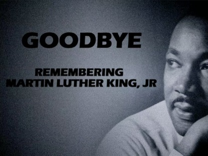 MLK GOODBYE