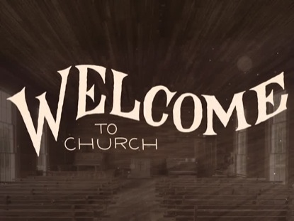 CHURCH IN THE WILDWOOD WELCOME