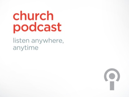 CHURCH PODCAST