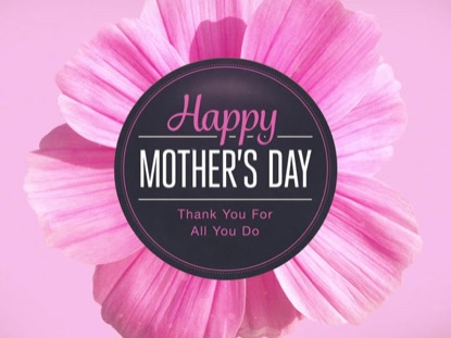 FLOWERS - HAPPY MOTHER'S DAY