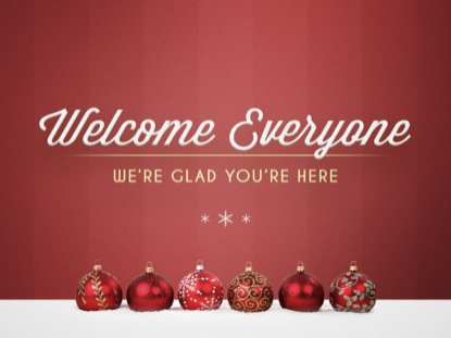 HOLIDAY ORNAMENTS WELCOME