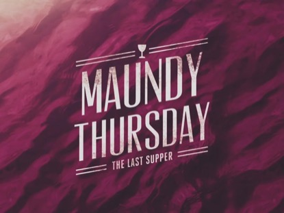 MACRO MAUNDY THURSDAY