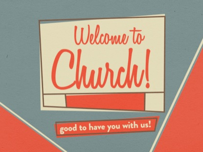 RETRO WELCOME TO CHURCH