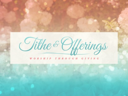 SPRINGTIME TITHE AND OFFERINGS