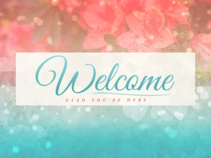 SPRINGTIME WELCOME