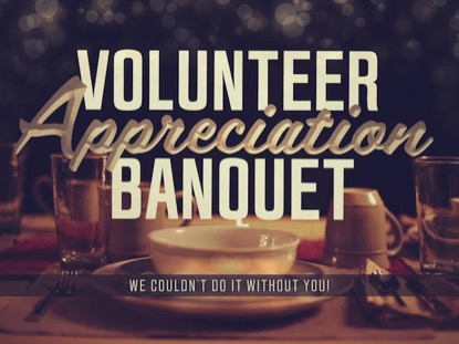 VOLUNTEER APPRECIATION BANQUET