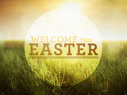 WELCOME THIS EASTER