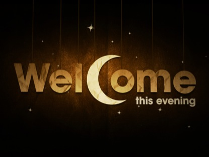 WELCOME THIS EVENING