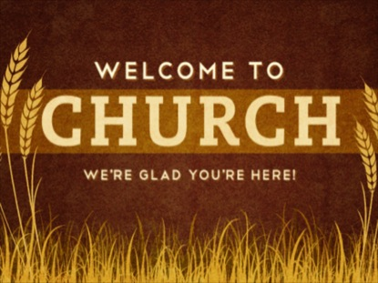 WELCOME TO CHURCH WHEAT FIELD