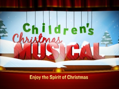 CHILDREN'S CHRISTMAS MUSICAL