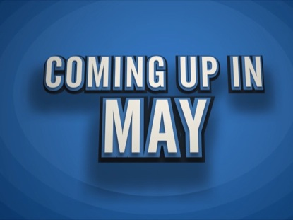 COMING UP IN MAY