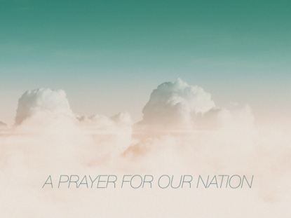 CLOUDS PRAYER FOR OUR NATION