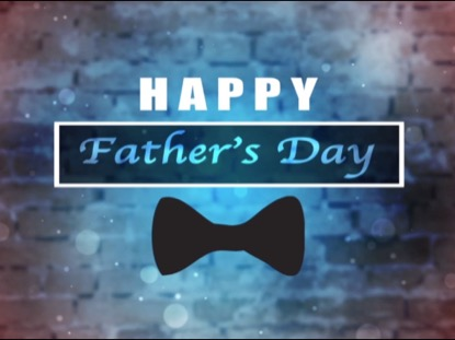 HAPPY FATHER'S DAY MOTION