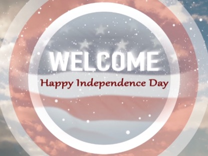 INDEPENDENCE DAY WELCOME