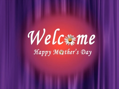 MOTHER'S DAY WELCOME BACKGROUND
