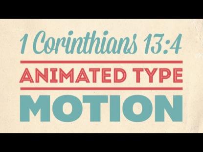 VALENTINE'S THEME 1 CORINTHIANS 13:4 KINETIC TYPOGRAPHY MOTION