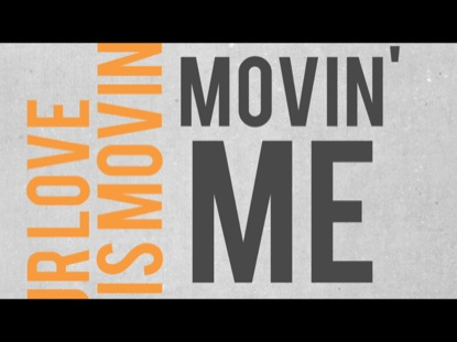 MOVIN' ME