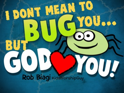 I DONT MEAN TO BUG YOU (BUT GOD LOVES YOU)