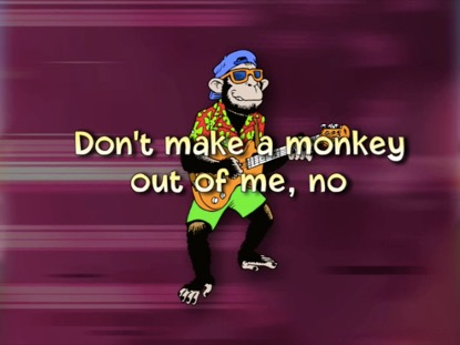 DONT MAKE A MONKEY OUT OF ME