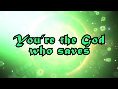 GOD WHO SAVES