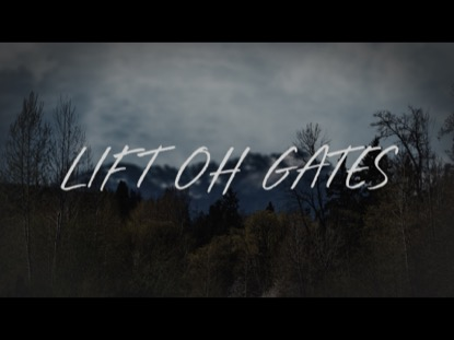 Lift Oh Gates Video Worship Song Track with Lyrics | Corey Voss | Preaching Today Media