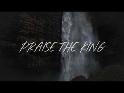 Praise The King Video Worship Song Track with Lyrics | Corey Voss | Preaching Today Media