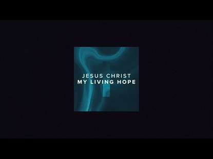 Living Hope Video Worship Song Track with Lyrics | Phil Wickham