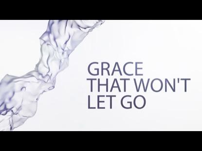 GRACE THAT WONT LET GO