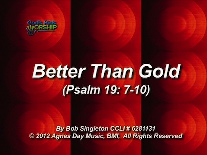 BETTER THAN GOLD (PS. 19:7-10)