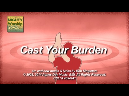 CAST YOUR BURDEN (WORSHIP MOTIONS)