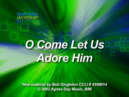 O' COME LET US ADORE HIM