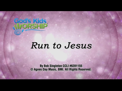 RUN TO JESUS