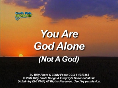 YOU ARE GOD ALONE
