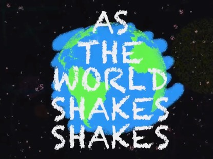 AS THE WORLD SHAKES