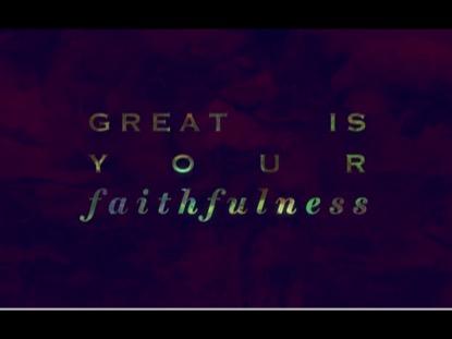Faithfulness Video Worship Song Track with Lyrics | Hillsong Worship | Preaching Today Media