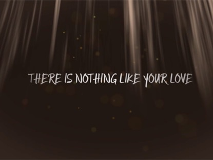 NOTHING LIKE YOUR LOVE