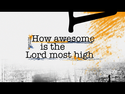 AWESOME IS THE LORD