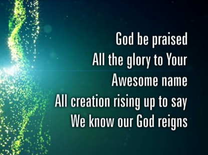 God Be Praised Video Worship Song Track With Lyrics