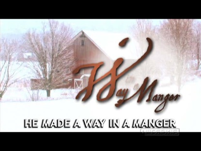 HE MADE A WAY IN A MANGER | AWAY IN A MANGER