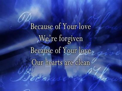 BECAUSE OF YOUR LOVE: IWORSHIP FLEXX