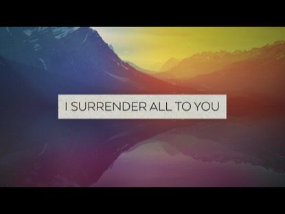 I Surrender Video Worship Song Track With Lyrics All