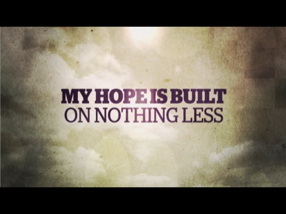 My Hope Video Worship Song Track With Lyrics Paul