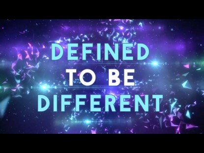 DEFINED TO BE DIFFERENT