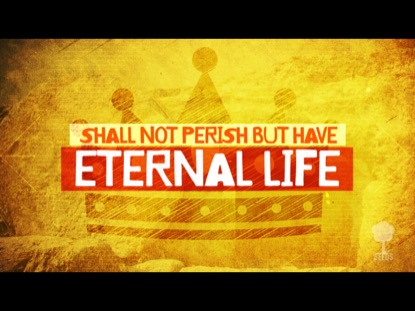 ETERNAL LIFE (JOHN 3:16)