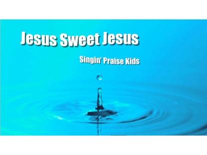 JESUS SWEET JESUS